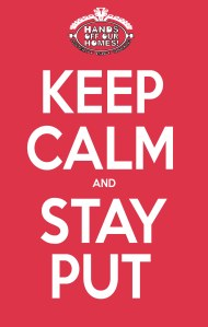 "The '""Keep Calm and Stay Put"" poster distributed at the Seacroft meeting"